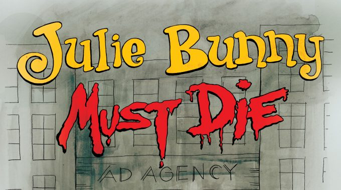 "OTC Fine Arts Presents ""Julie Bunny Must Die!"""
